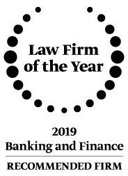 Law firm of the year 2019 - Banking and Finance - Recommended firm